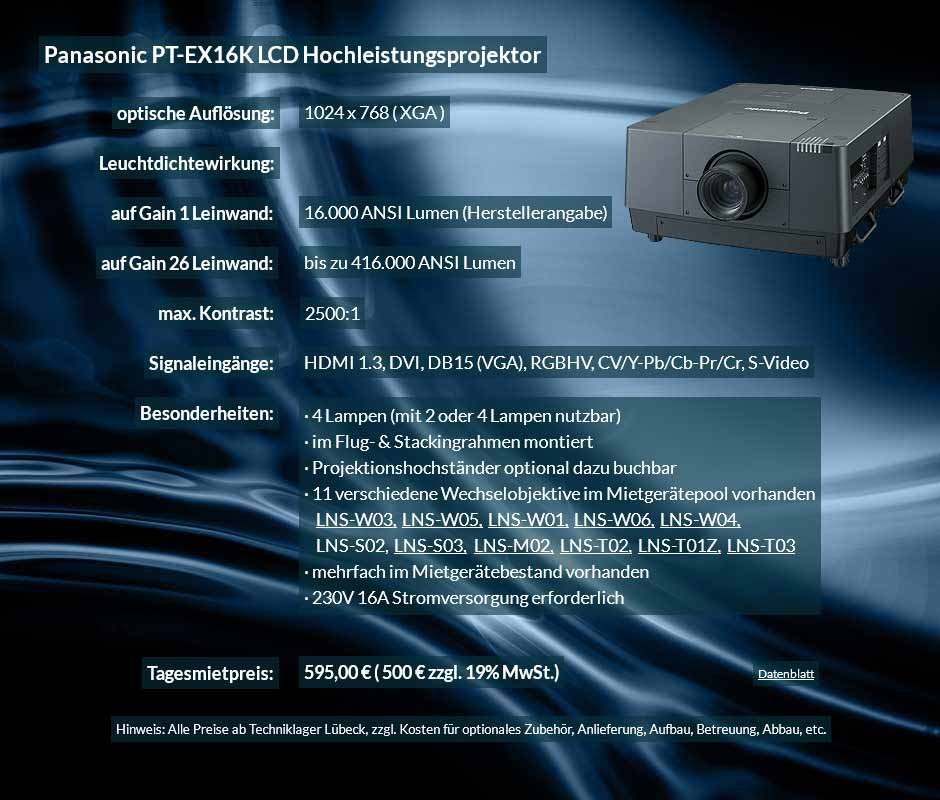 Mietofferte Panasonic PT EX16K 16.000 ANSI Lumen LCD Hochleistungsprojektor zum Tagesmietpreis von 750 Euro zzgl.. 19% MwSt. inkl. Wechselobjektiv zur Auswahl LNS-W03, LNS-W05, LNS-W01, LNS-W06, LNS-W04, LNS-S02, LNS-S03, LNS-M01, LNS-M02, LNS-T02, LNS-T01