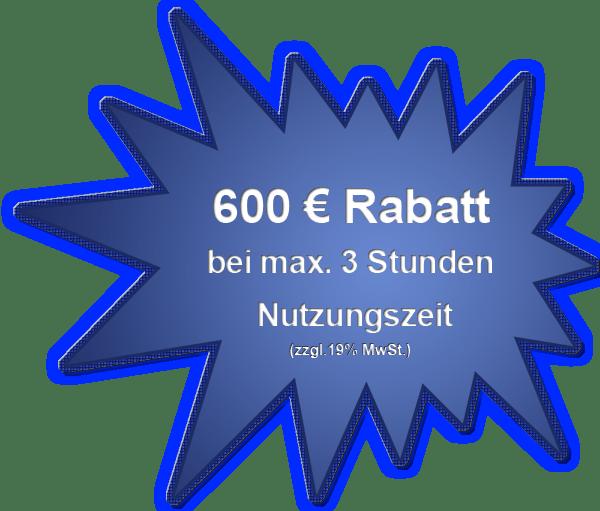 600 Euro Kurznutzungsrabatt bis max. 3 Std.